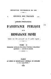 Vol 2: Recucil des travaux du Congrès international d-assistance publique et de ...
