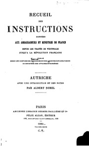 Vol 1: Recueil des instructions données aux ambassadeurs et ministres de France depuis les traités de Westphalie jusqu-à la révolution française;