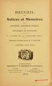 Vol 51: Recueil des Notices et Memoires de la societe archeologique de la province de constantine