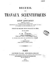 Recueil des travaux scientifiques de Léon Foucault ...