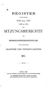 Vol 106-115: Register zu den Bänden1 bis 1151848 bis 1906 der Sitzungsberichte der mathematisch ...