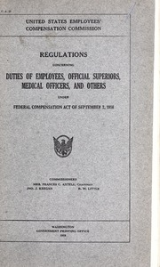 Regulations concerning duties of employees, official superiors, medical officers, and others under Federal compensation act of September 7, 1916 …