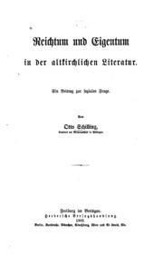 Reichtum und Eigentum in der altkirchlichen literature: Ein Beitrag zur ...