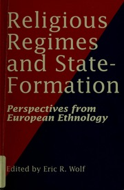 Religious Regimes and State Formation: Perspectives from European Ethnology