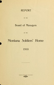 Report of the Board of Managers of the Montana Soldiers' Home, 1910