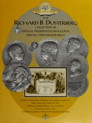 Richard B. Dusterberg Collection of Official Presidential Inaugural Medals and Memorabilia