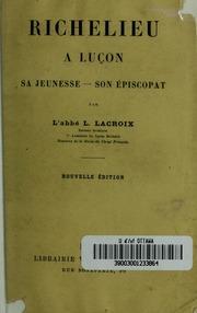 Richelieu à Luçon, sa jeunesse, son épiscopat
