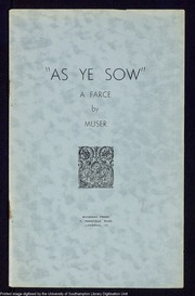As ye sow : a farce