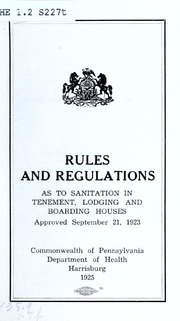 Rules and regulations as to sanitation in tenement, lodging and boarding houses : approved September 21, 1923 / Commonwealth of Pennsylvania, Department of Health
