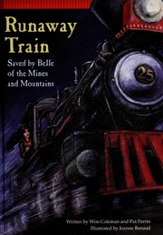 Runaway Train. Saved by Belle of the Mines and Mountains