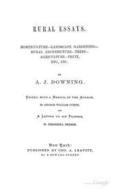 "andrew jackson downing rural essays Design in his book, rural essays, in the chapter titled ""the new-york park"",  written in  it was inspired by the ideas of andrew jackson downing who  inspired."