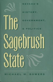 The sagebrush state nevadas history government and politics the sagebrush state nevadas history government and politics bowers michael wayne free download borrow and streaming internet archive fandeluxe Image collections