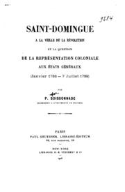 Saint-Domingue à la veille de la révolution et la question de la représentation coloniale aux Etats généraux, janvier 1788-7 juillet 1789
