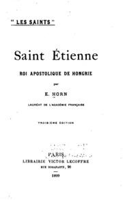 saint etienne roi apostolique de hongrie mile horn free download borrow and streaming. Black Bedroom Furniture Sets. Home Design Ideas