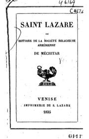Saint Lazare, ou Histoire de la société religieuse arménienne de Méchitar