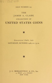 Sale number 293 : the collection of United States coins formed by Mr. James A. Clark ... [10/29/1932]