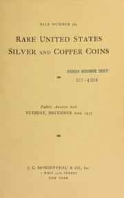 SALE NUMBER 384. RARE UNITED STATES SILVER AND COPPER COINS SELECTED FROM AN IMPORTANT COLLECTION INCLUDING A COMPLETE SERIES OF THE DOLLAR AND SPLENDID REPRESENTATIONS OF THE SMALLER COINS, REMARKABLE FOR THEIR SUPERB CONDITION. ALSO A COLLECTION OF CENTS IN CONDITION SELDOM AVAILABLE.