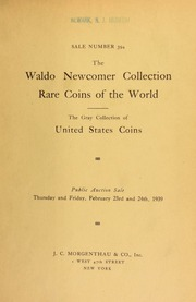 Sale number 394 : rare coins of the world from the Waldo Newcomer collection : the United States coin collection of Arthur L. Gray ... [02/23-24/1939]