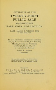 Sale of the Collection of Rare Coins of the late James B. Wilson, Esq. of New York