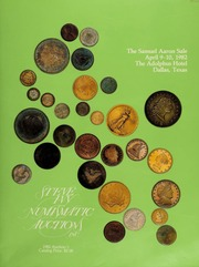 The Samuel Aaron sale, featuring coins from over 150 different consignors ... [04/09-10/1982]