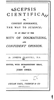 scepsis scientifica or confest ignorance the way to science  scepsis scientifica or confest ignorance the way to science in an essay of the vanity of