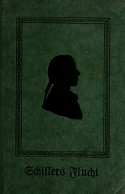 Schillers Flucht von Stuttgart und Aufenthalt in Mannheim von 1782 bis 1785;