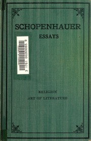 essays on schopenhauer Arthur schopenhauer was among the first 19 th century philosophers to contend that at its core schopenhauer completed an essay of which he was immensely proud.