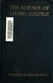 The Science Of Living Or The Art Of Keeping Well