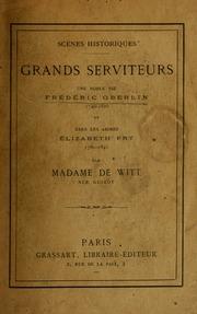 Scénes historiques : grands serviteurs : une noble vie Frédéric Oberlin, 1740-1826 et dans les abimes Élizabeth Fry 1780-1845