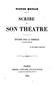 Scribe et son théâtre: études sur la comédie au XIXe siècle