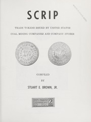 Scrip: Trade Tokens Issued by United States Coal Mining Companies and Company Stores