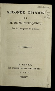 Seconde opinion de M. de Montesquiou, sur les assignats de 5 livres.