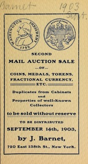 Second mail auction sale of coins, medals, tokens, fractional currency, etc. : the property of well-known collectors : to be sold without reserve. [09/14/1903]