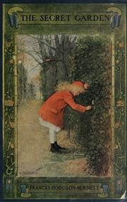 The secret garden : Burnett, Frances Hodgson, 1849-1924