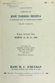 A selection from the collection of Jose Toribio Medina of proclamation coins and Spanish-American rarities and other consignments. [03/19-21/1968]