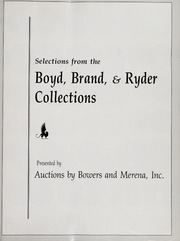 Selections from the Boyd, Brand, & Ryder Collections
