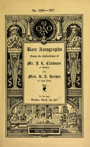 Selections of rare autographs from the collections of Mr. J. L. Clawson ... Mrs. B. A. Brown ... [03/26/1917]