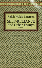 the essay on self reliance emerson ralph waldo  borrow self reliance and other essays