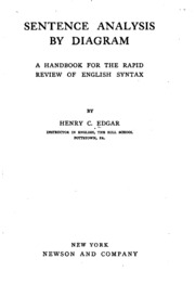 Sentence analysis by diagram a handbook for the rapid review of sentence analysis by diagram a handbook for the rapid review of english syntax edgar henry c henry copp 1883 free download borrow ccuart Image collections