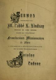 Sermon prononcé par M. l-abbé L. Lindsay : chapelain des Dames Ursulines dans la chapelle des Franciscaines missionaires de Marie : à l-occasion de la bénédiction d-une statue du grand thaumaturge Antoine de Padoue