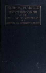The Bureau of the Mint: Its History, Activities and Organization