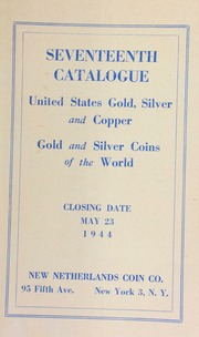 Seventeenth catalogue : United States gold, silver and copper, gold and silver coins of the world. [05/23/1944]