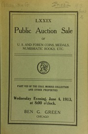 Seventy-ninth auction sale : U.S. and foreign coins, medals, numismatic books, etc. : part VIII of the Chas. Morris collection and other properties ... [06/04/1913]