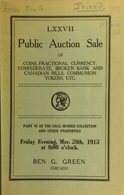 Seventy-seventh auction sale : coins, fractional currency, confederate, state and Canadian bills, Communion tokens, minerals, shells, etc. : Part VI of the Chas. Morris collection and other properties ... [03/28/1913]