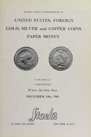 Several Small Consignments of United States, Foreign Gold, Silver and Copper Coins and Paper Money