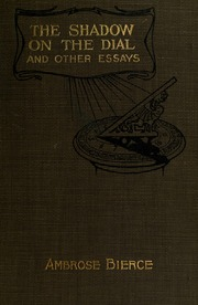 dial essays The project gutenberg ebook of the shadow on the dial, and other essays, by  ambrose bierce this ebook is for the use of anyone anywhere at no cost and.