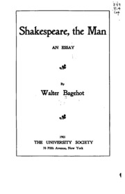 shakespeare the man an essay bagehot walter  shakespeare the man an essay