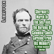 The librivox free audiobook collection free audio free download shermans march to the sea and the burning of columbia south carolina from his memoirs fandeluxe Choice Image