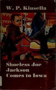 shoeless joe by w.p. kinsella essay A discussion of important themes running throughout shoeless joe great supplemental information for school essays and projects toggle navigation w p kinsella.