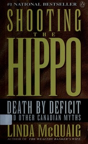 a book review of shooting the hippo by linda mcquaig Linda mcquaig's shooting the hippo: causes and results of debt linda  mcquaig's most recent book, shooting the hippo is about the causes and  results of.